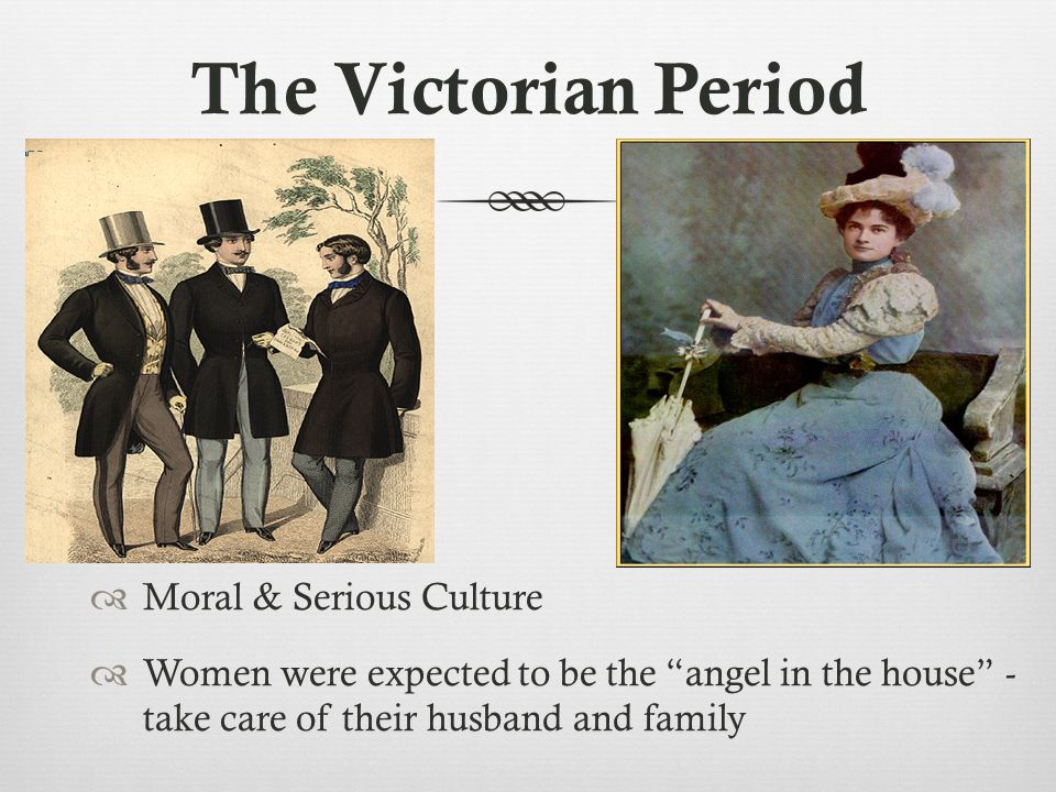 The Victorian Period Moral & Serious Culture