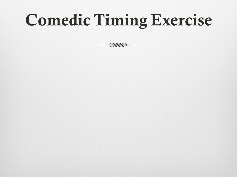 Comedic Timing Exercise
