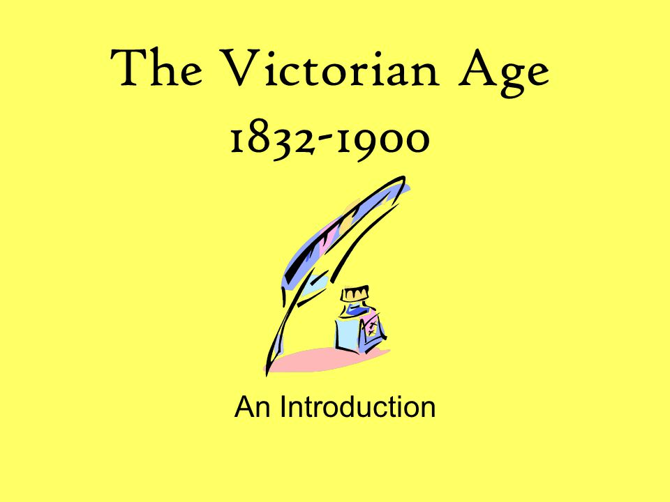 The Victorian Age 1832-1900 An Introduction