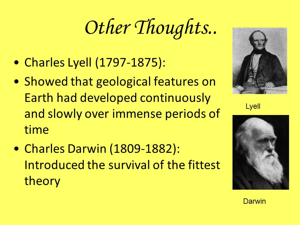 Other Thoughts.. Charles Lyell (1797-1875):