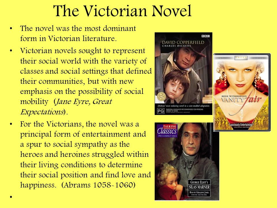 The Victorian Novel The novel was the most dominant form in Victorian literature.
