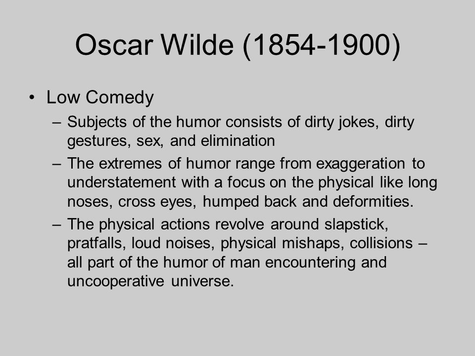 Oscar Wilde (1854-1900) Low Comedy
