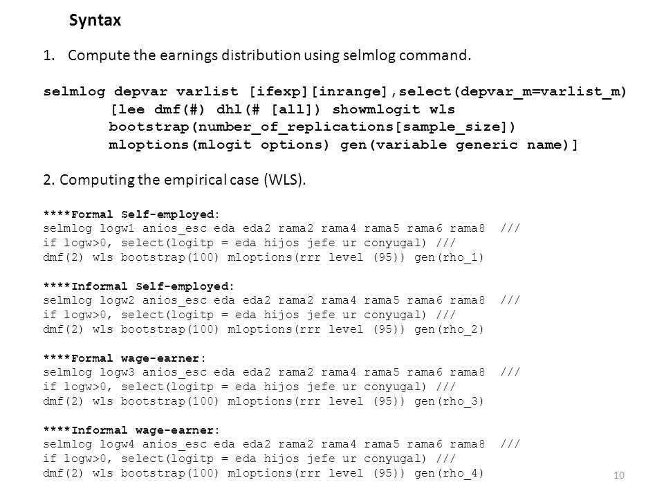 Syntax Compute the earnings distribution using selmlog command.