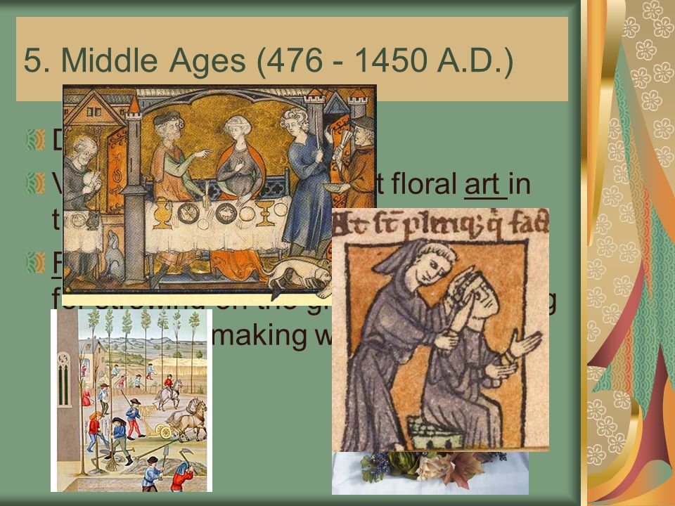 5. Middle Ages (476 - 1450 A.D.) Design Characteristics: