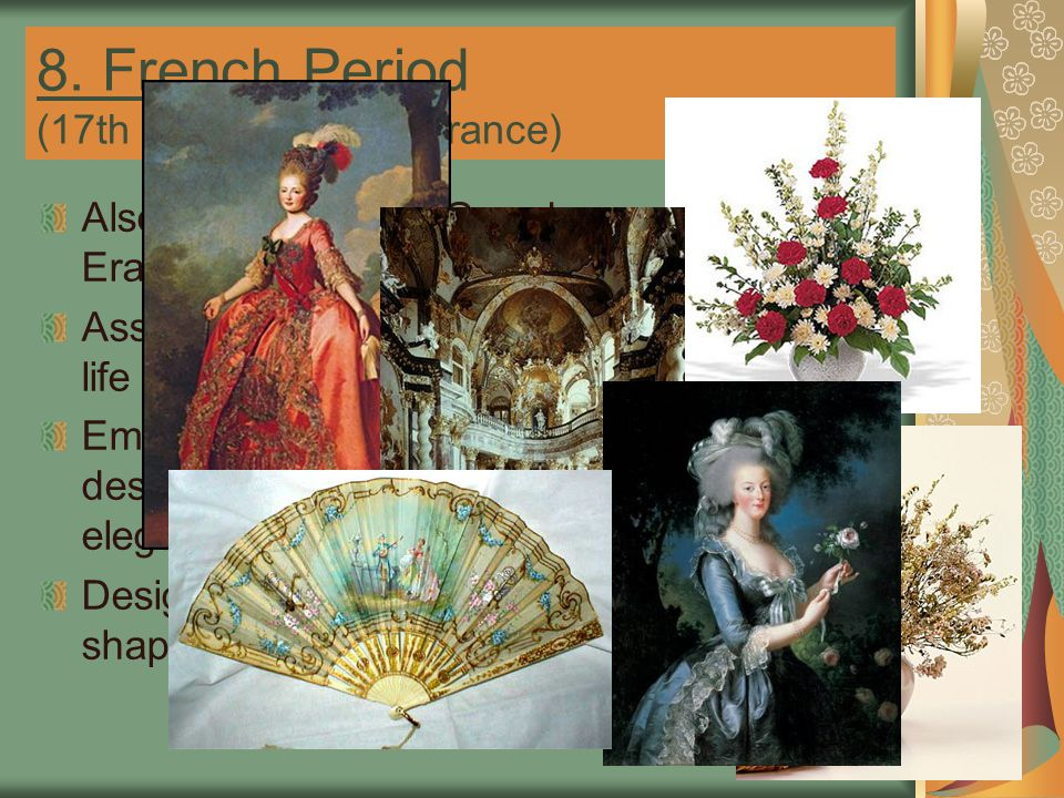 8. French Period (17th & 18th century France)