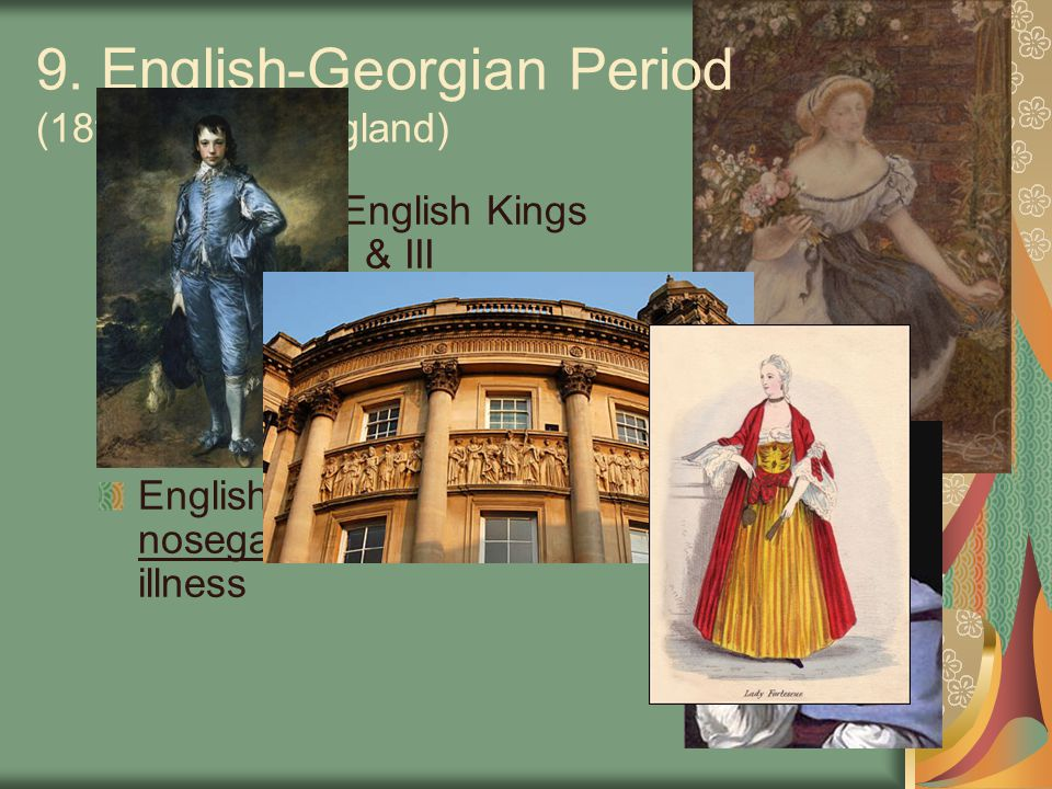 9. English-Georgian Period (18th century England)