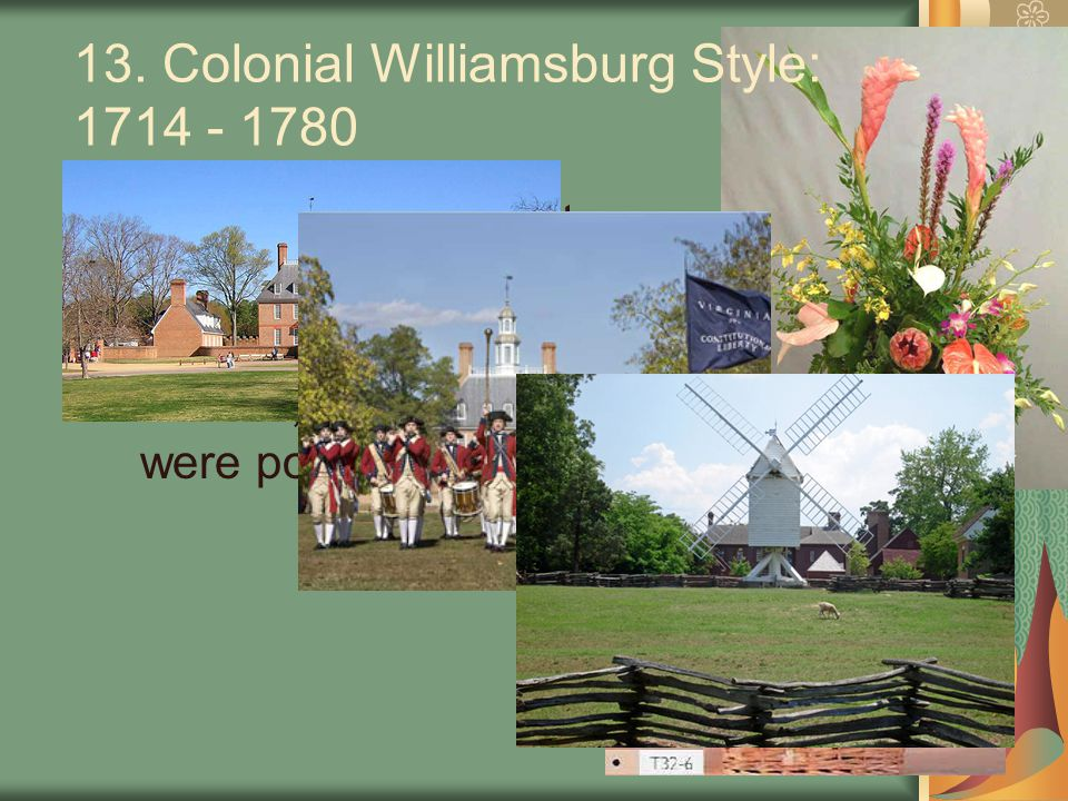 13. Colonial Williamsburg Style: 1714 - 1780