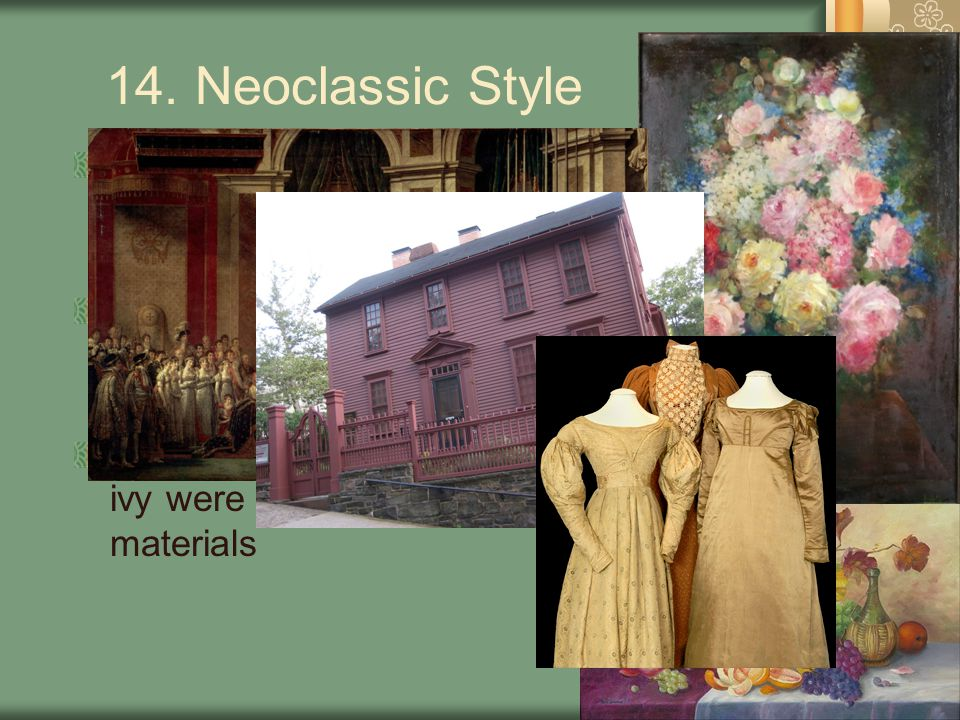 14. Neoclassic Style Covered two time periods