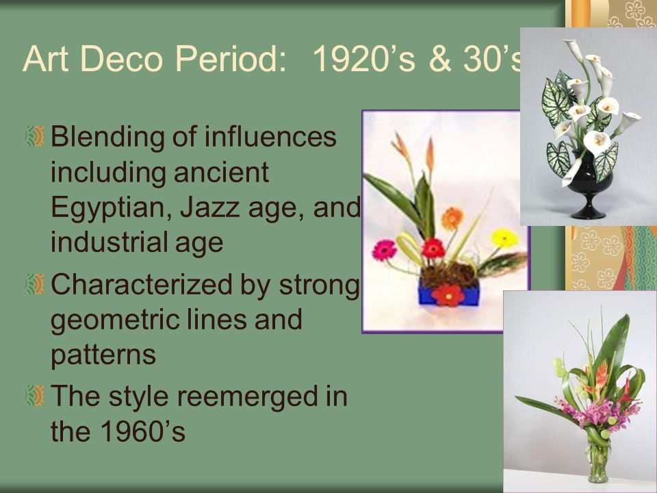 Art Deco Period: 1920's & 30's Blending of influences including ancient Egyptian, Jazz age, and industrial age.