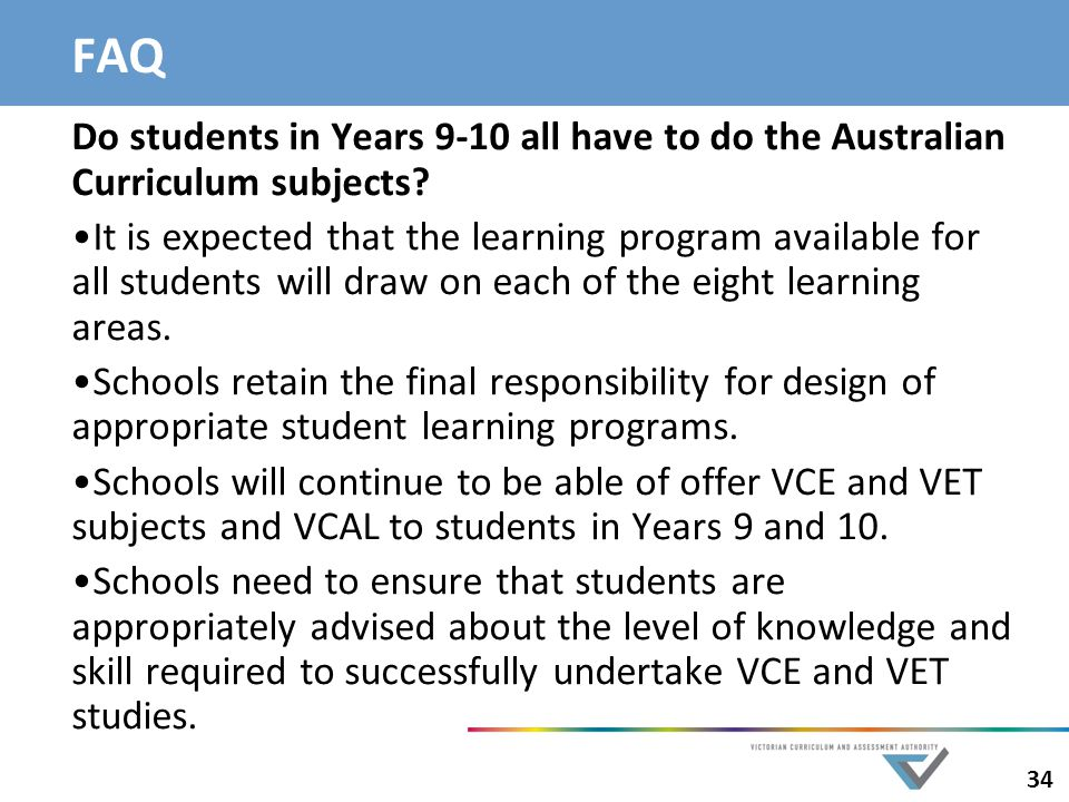 FAQ Do students in Years 9-10 all have to do the Australian Curriculum subjects