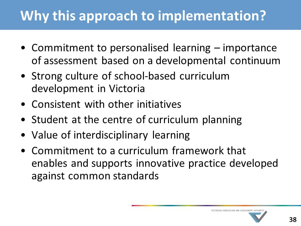 Why this approach to implementation