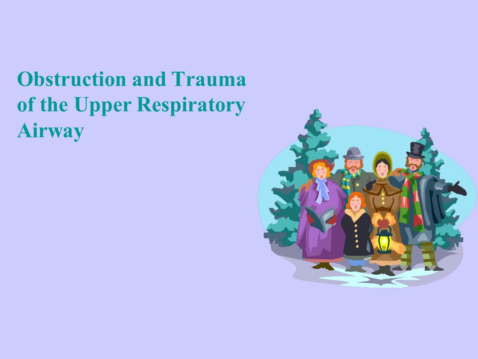 Obstruction and Trauma of the Upper Respiratory Airway