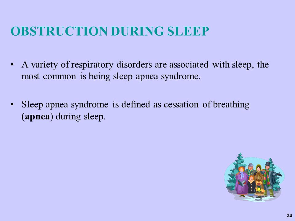 OBSTRUCTION DURING SLEEP