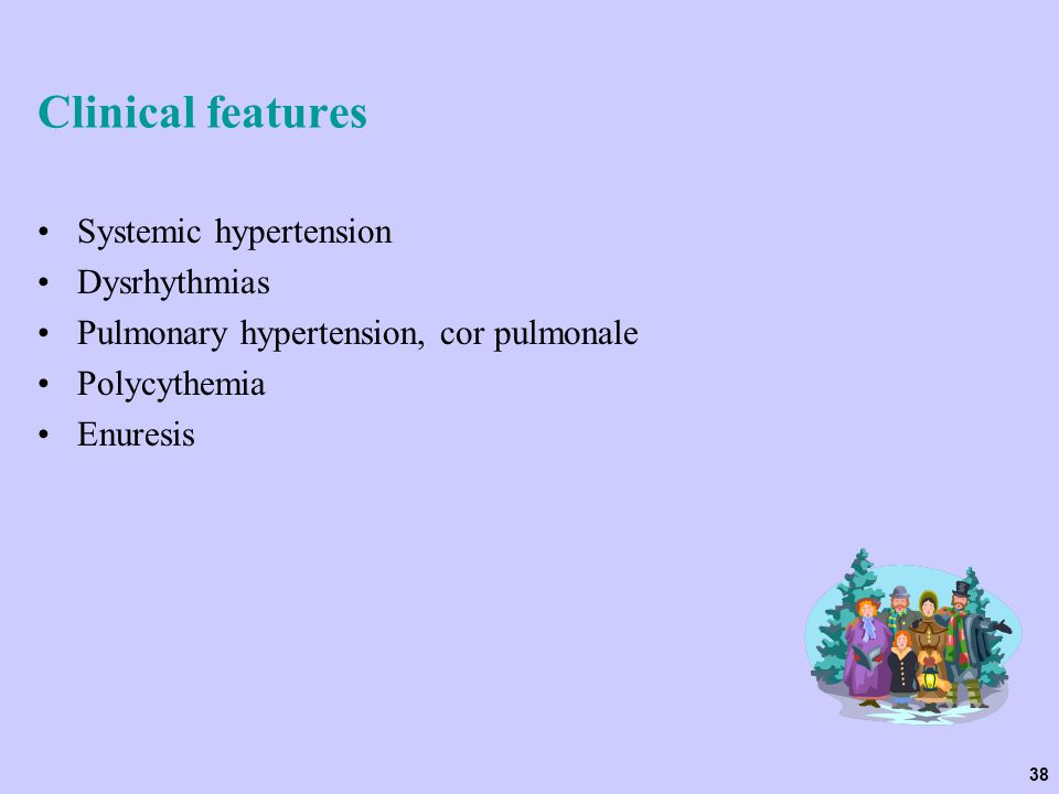 Clinical features Systemic hypertension Dysrhythmias