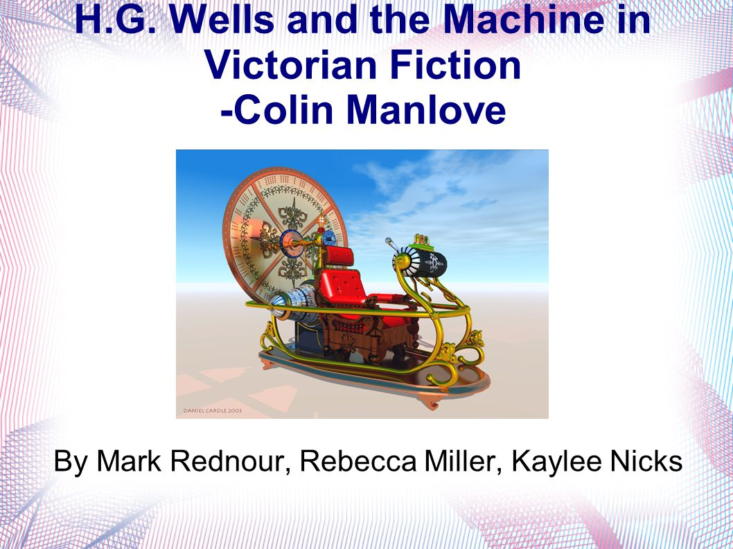 H.G. Wells and the Machine in Victorian Fiction -Colin Manlove