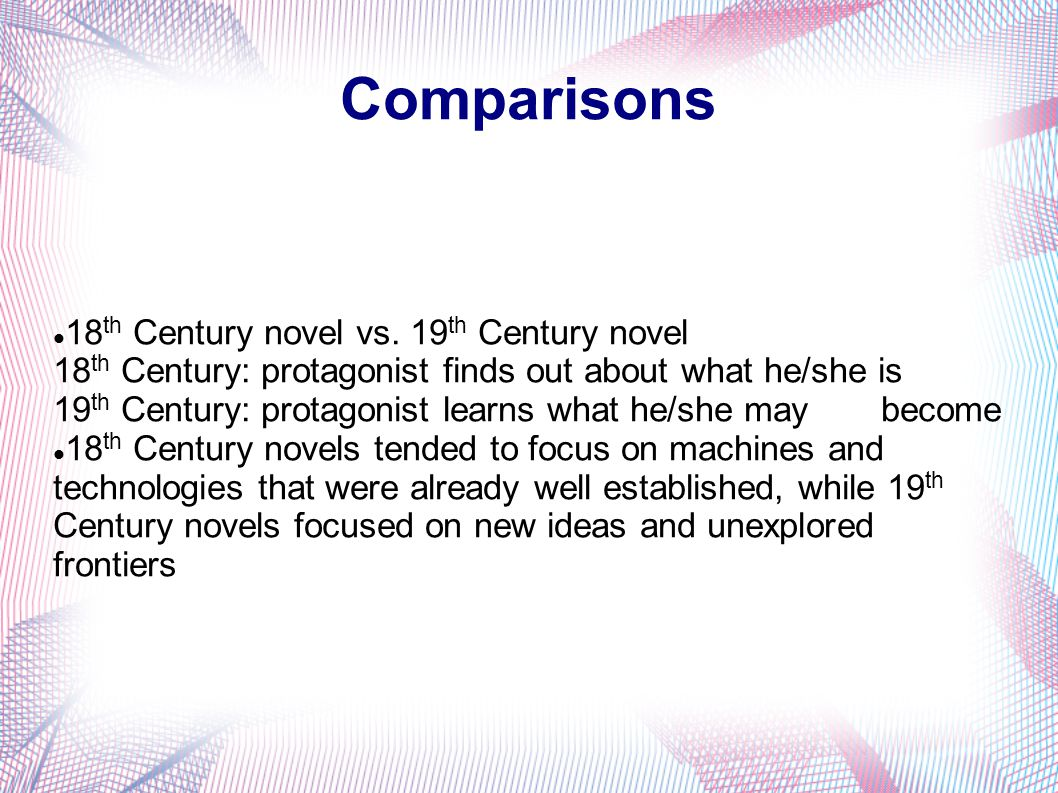Comparisons 18th Century novel vs. 19th Century novel
