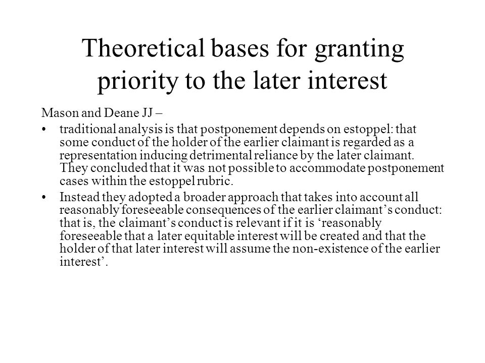 Theoretical bases for granting priority to the later interest