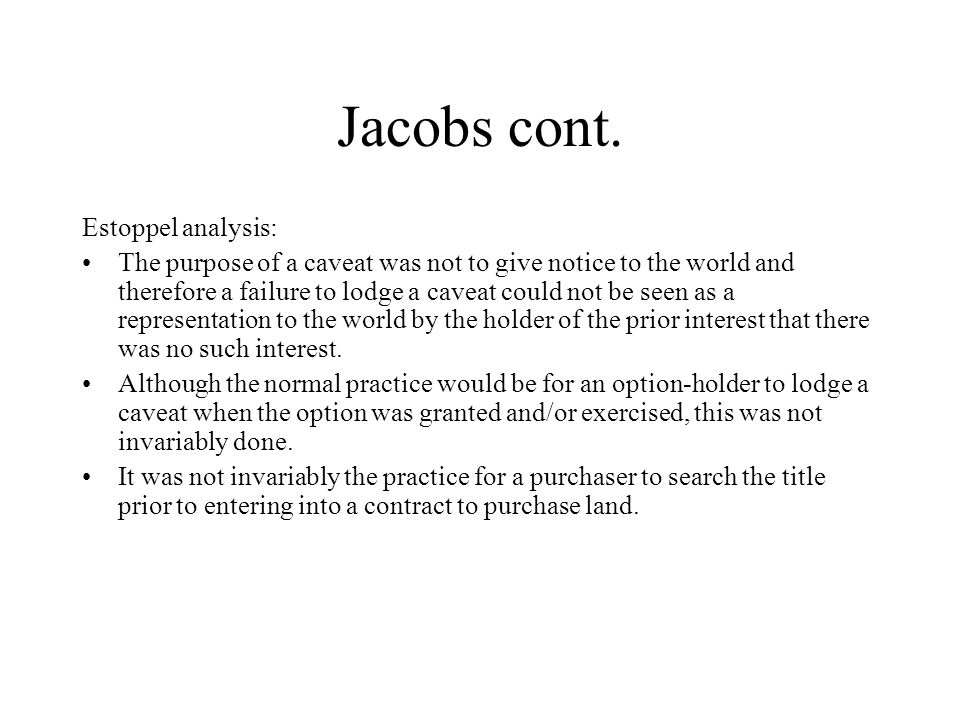 Jacobs cont. Estoppel analysis: