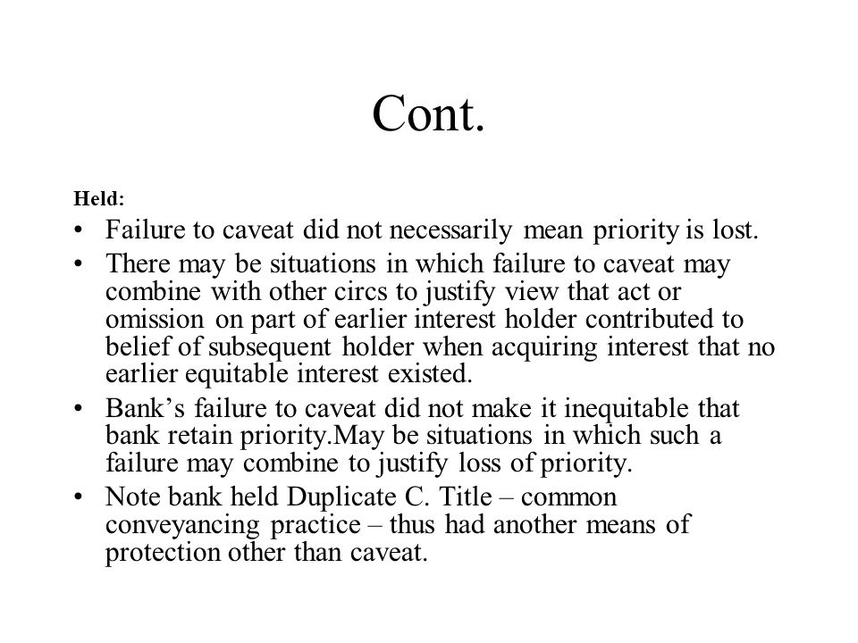 Cont. Failure to caveat did not necessarily mean priority is lost.