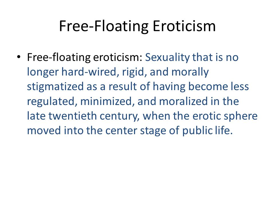 Free-Floating Eroticism