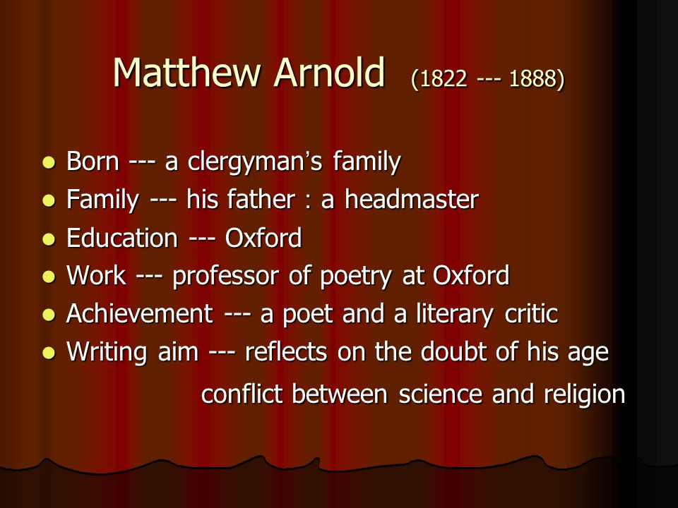 Matthew Arnold (1822 --- 1888) conflict between science and religion