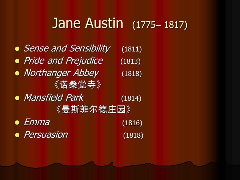 Jane Austin (1775– 1817) Sense and Sensibility (1811)