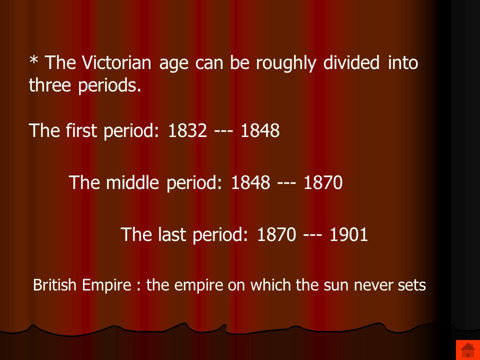 * The Victorian age can be roughly divided into three periods.