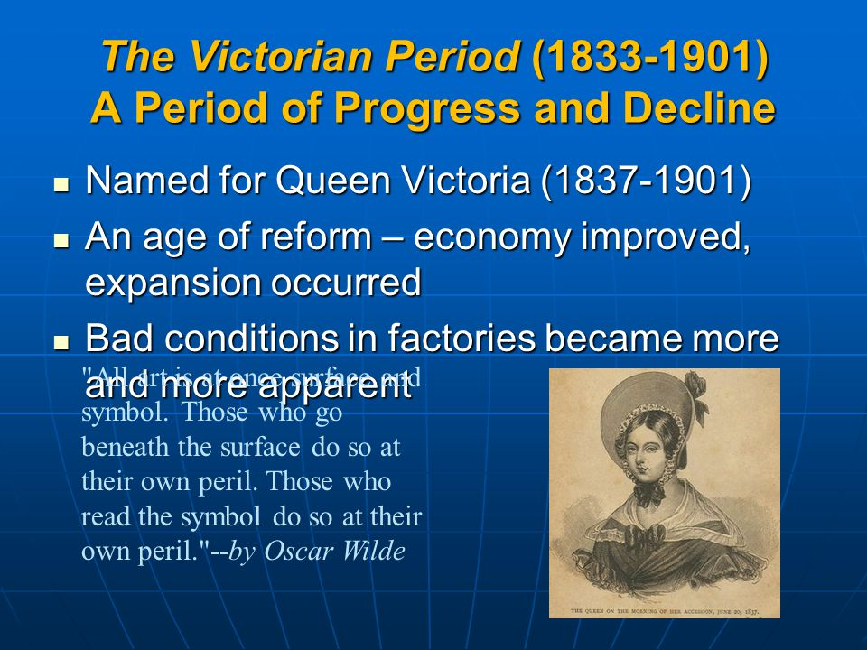 The Victorian Period (1833-1901) A Period of Progress and Decline
