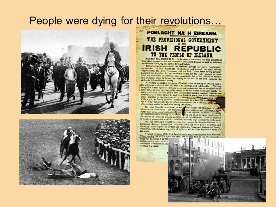 People were dying for their revolutions…