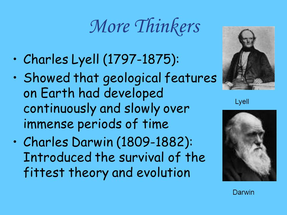 More Thinkers Charles Lyell (1797-1875):