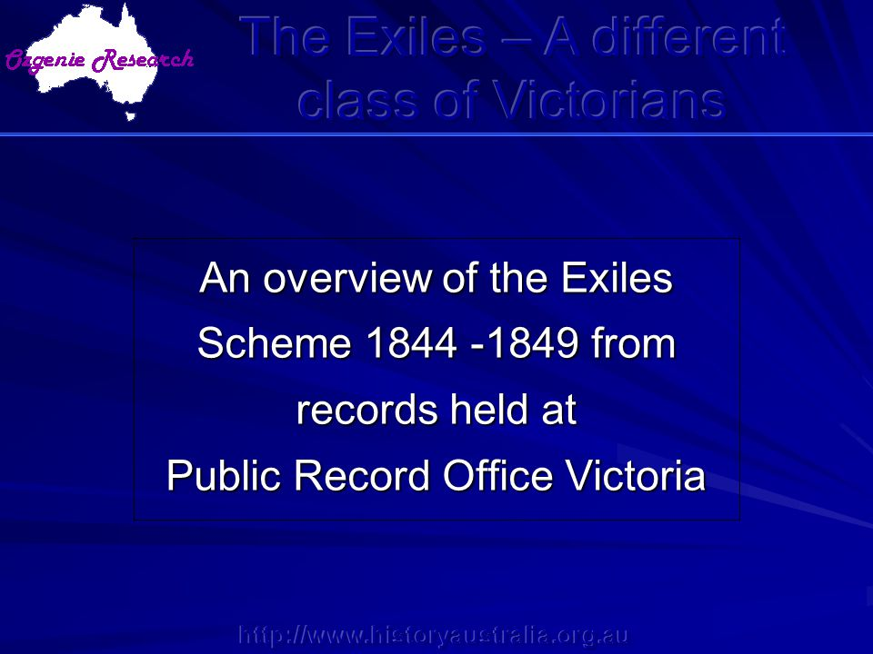 An overview of the Exiles Scheme 1844 -1849 from records held at Public Record Office Victoria