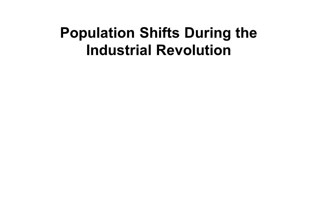 Population Shifts During the Industrial Revolution