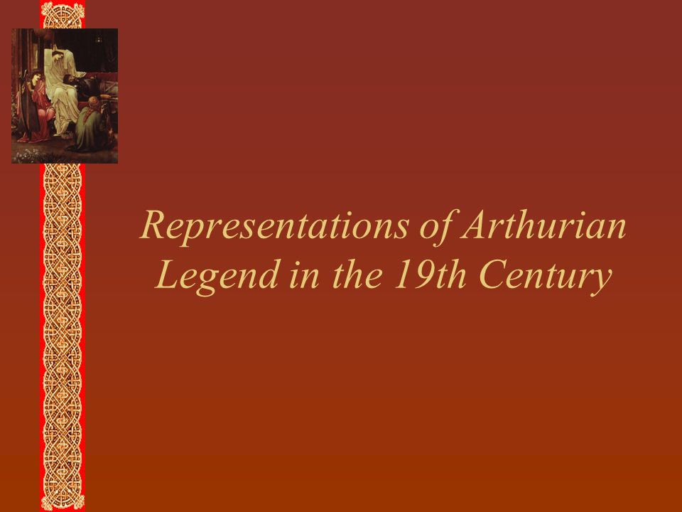 Representations of Arthurian Legend in the 19th Century