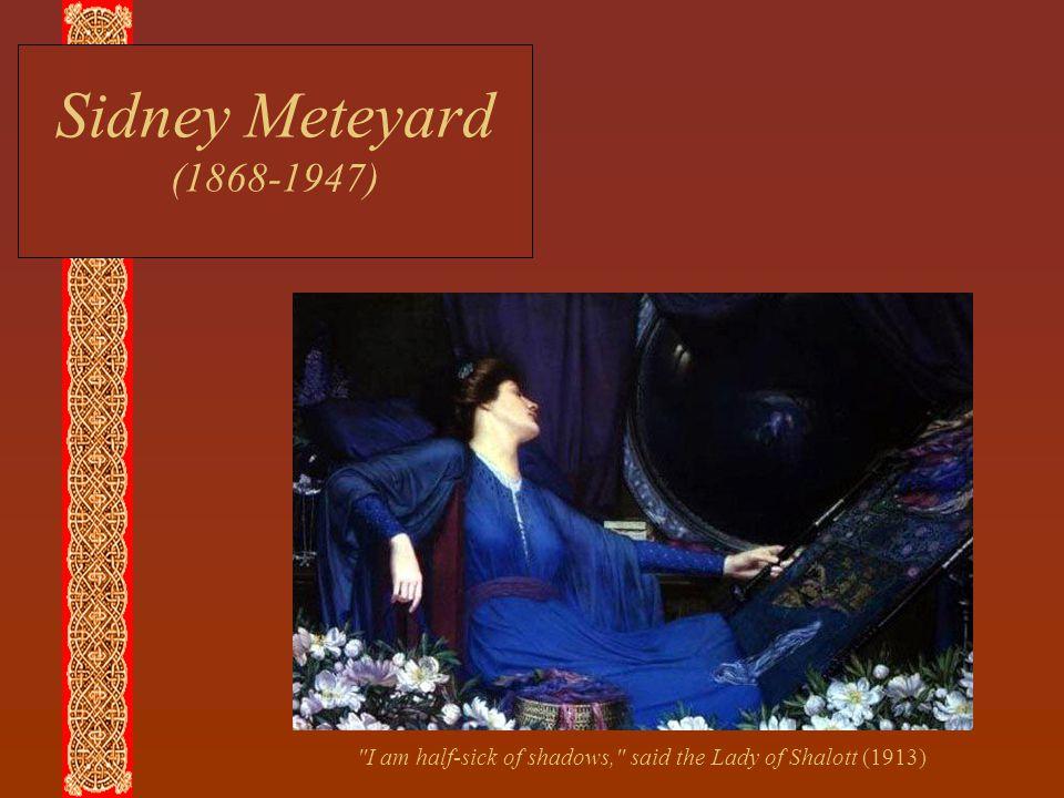 Sidney Meteyard (1868-1947) I am half-sick of shadows, said the Lady of Shalott (1913)