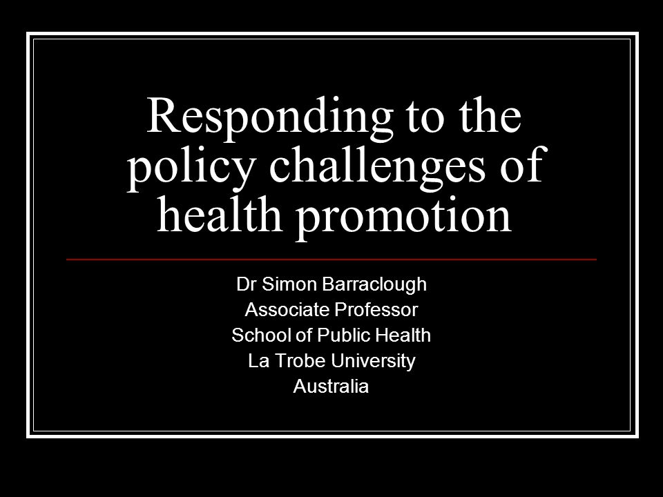 Responding to the policy challenges of health promotion
