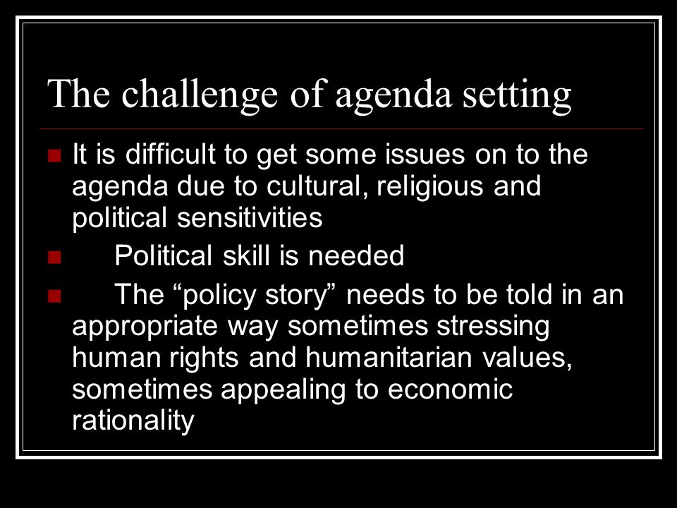 The challenge of agenda setting
