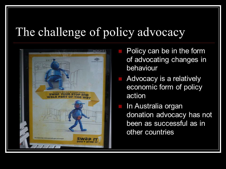 The challenge of policy advocacy