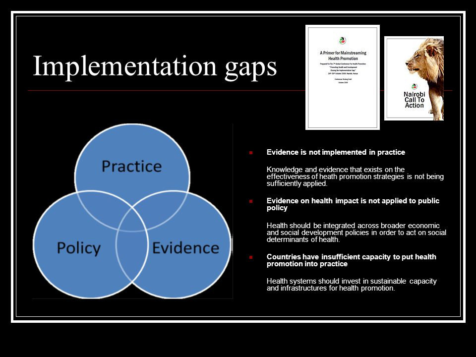 Implementation gaps Evidence is not implemented in practice