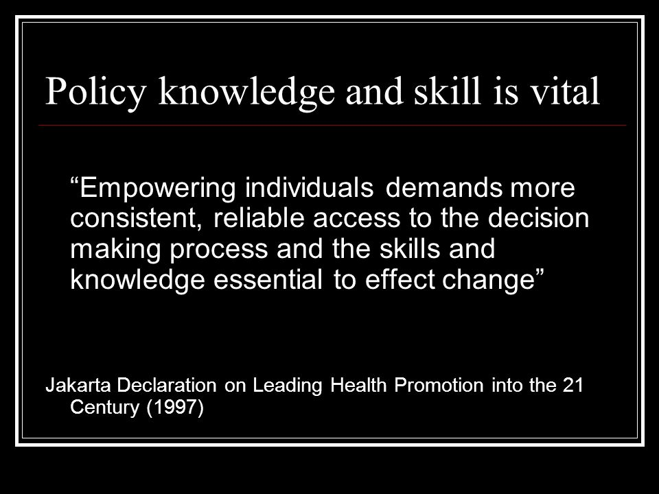 Policy knowledge and skill is vital