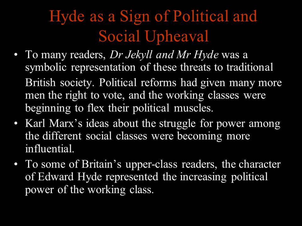Hyde as a Sign of Political and Social Upheaval