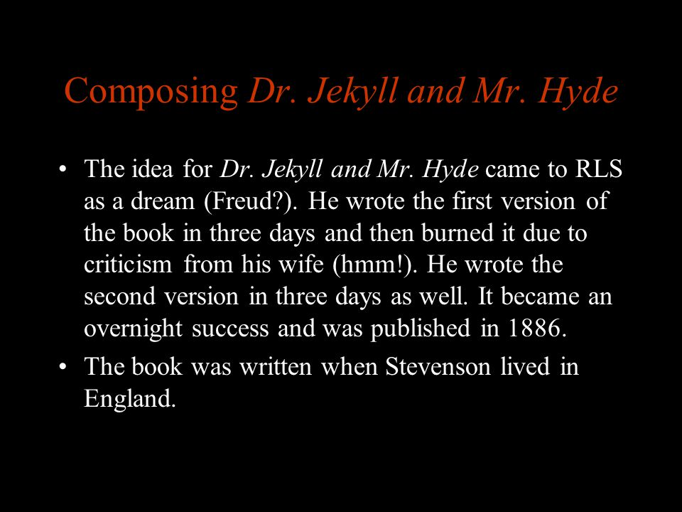 Composing Dr. Jekyll and Mr. Hyde
