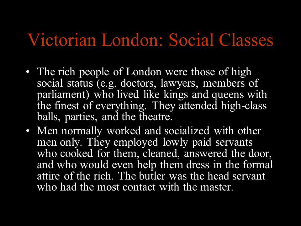Victorian London: Social Classes