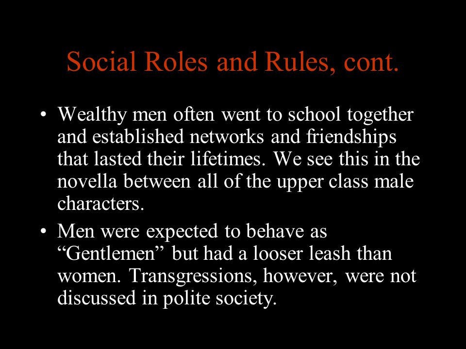 Social Roles and Rules, cont.