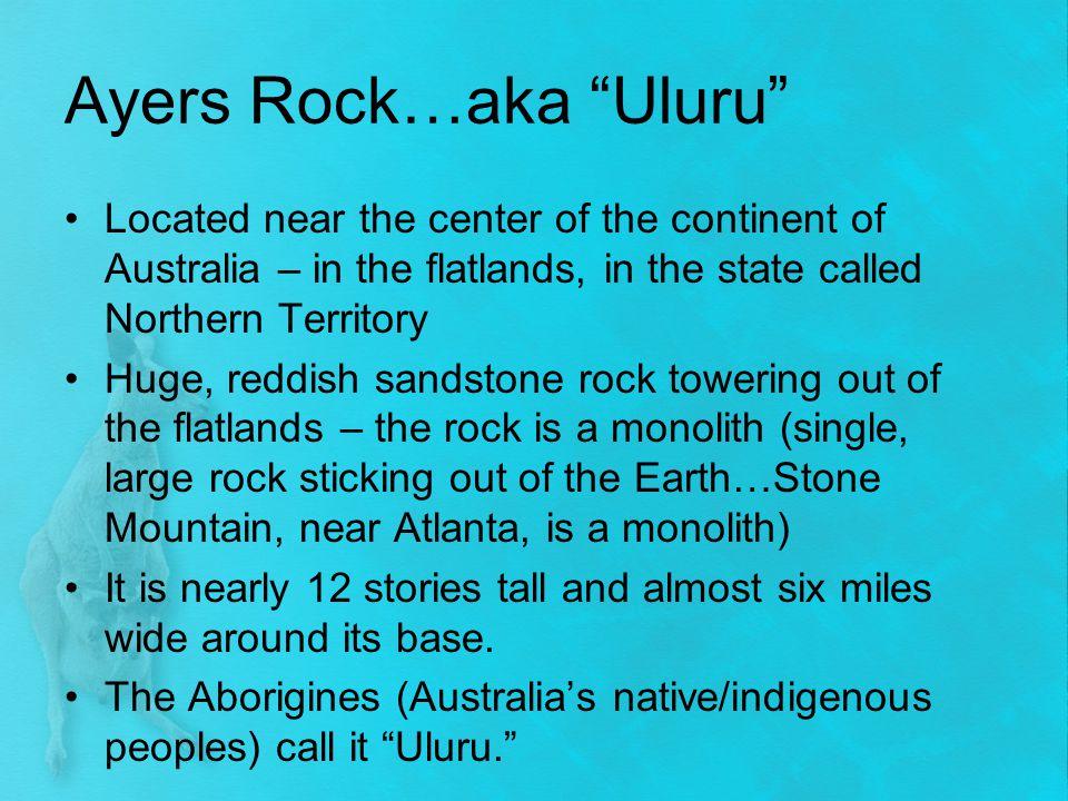 Ayers Rock…aka Uluru