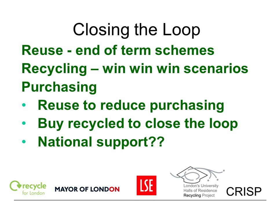 Closing the Loop Reuse - end of term schemes