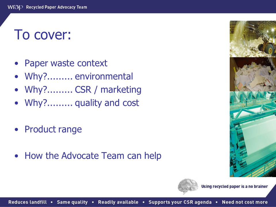 To cover: Paper waste context Why ......... environmental