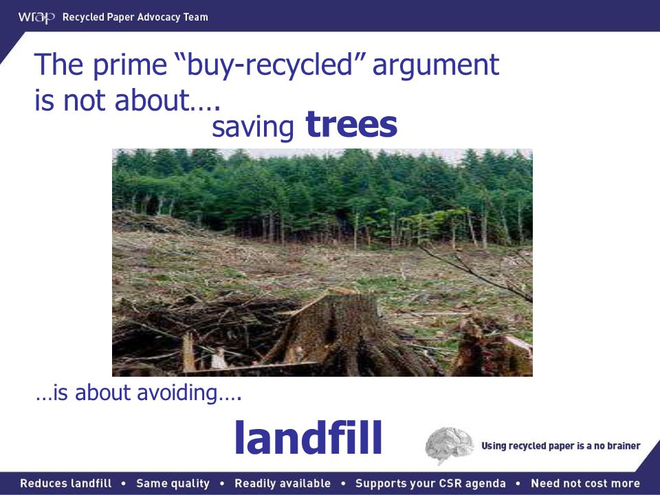 The prime buy-recycled argument is not about….