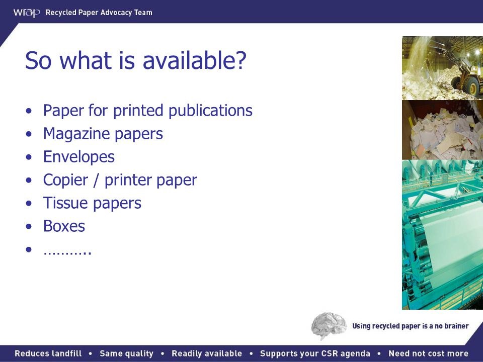So what is available Paper for printed publications Magazine papers