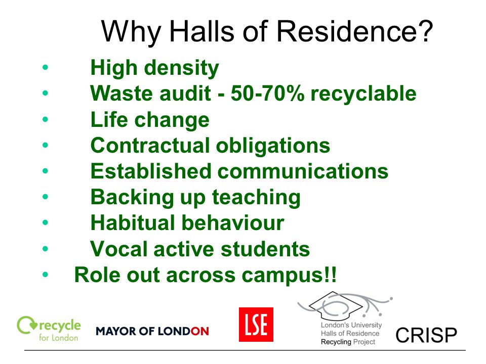 Why Halls of Residence High density Waste audit - 50-70% recyclable