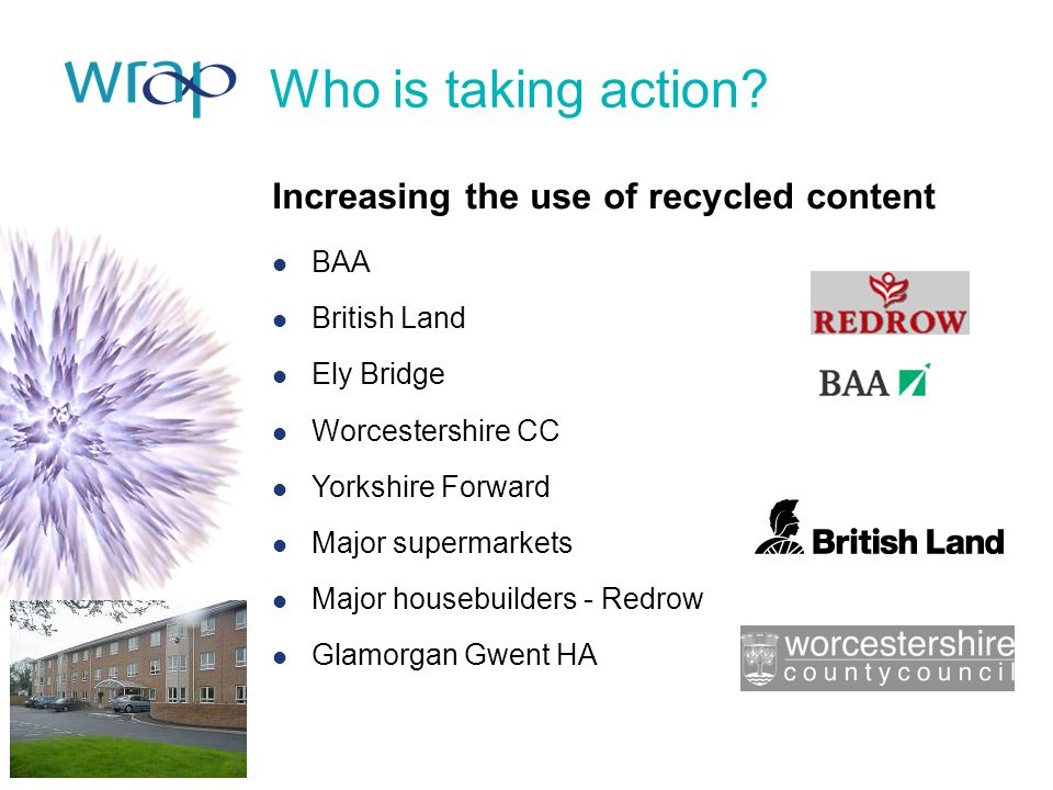 Who is taking action Increasing the use of recycled content BAA